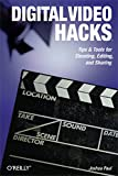 Paul, Joshua: Digital Video Hacks