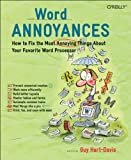 Hart-Davis, Guy: Word Annoyances: How to Fix the Most ANNOYING Things about Your Favorite Word Processor