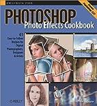 Photoshop Photo Effects Cookbook: 61…