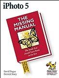David Pogue: iPhoto 5: Missing Manual