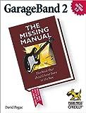 Pogue, David: GarageBand 2: The Missing Manual