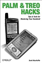 Palm and Treo Hacks: Tips & Tools for…