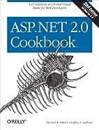 ASP.NET 2.0 Cookbook by Michael Kittel
