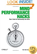 Mind Performance Hacks: Tips & Tools for Overclocking Your Brain