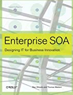 Enterprise SOA: Designing IT for Business…