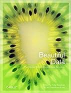 Beautiful Data: The Stories Behind Elegant…
