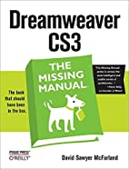 Dreamweaver CS3: The Missing Manual by David…
