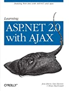 Learning ASP.NET 2.0 with AJAX: A Practical…