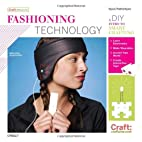 Fashioning Technology: A DIY Intro to Smart…