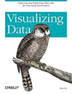 Visualizing Data: Exploring and Explaining…
