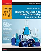 Illustrated Guide to Home Chemistry…