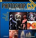 Photoshop CS3 Photo Effects Cookbook: 53…