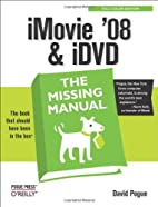 iMovie '08 & iDVD: The Missing Manual by…