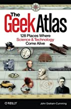 The Geek Atlas: 128 Places Where Science and…