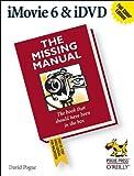 Pogue, David: iMovie 6 & iDVD: The Missing Manual