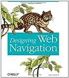 Designing Web Navigation: Optimizing the…