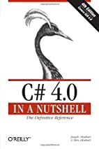 C# 4.0 in a Nutshell: The Definitive…