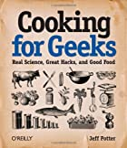 Cooking for Geeks: Real Science, Great…