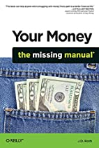Your Money: The Missing Manual by J. D. Roth
