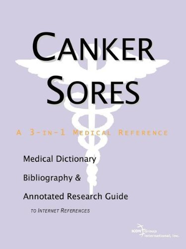 canker-sores-a-medical-dictionary-bibliography-and-annotated-research-guide-to-internet-references