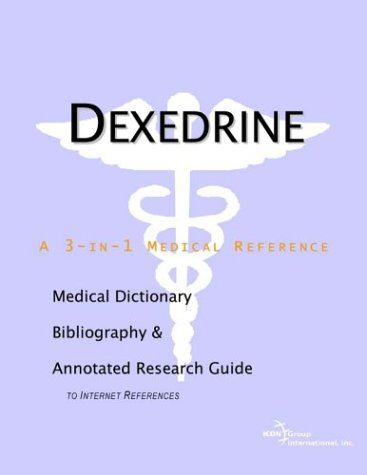 dexedrine-a-medical-dictionary-bibliography-and-annotated-research-guide-to-internet-references