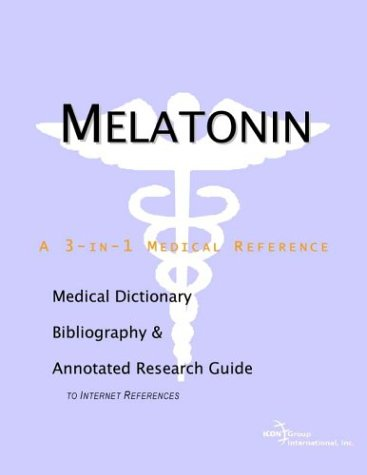 melatonin-a-medical-dictionary-bibliography-and-annotated-research-guide-to-internet-references