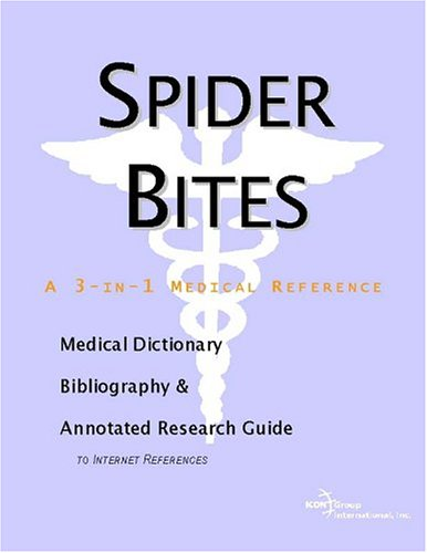 spider-bites-a-medical-dictionary-bibliography-and-annotated-research-guide-to-internet-references
