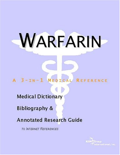 warfarin-a-medical-dictionary-bibliography-and-annotated-research-guide-to-internet-references