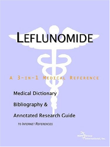 leflunomide-a-medical-dictionary-bibliography-and-annotated-research-guide-to-internet-references