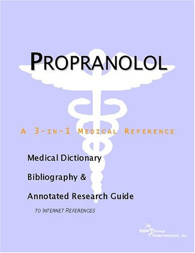 propranolol-a-medical-dictionary-bibliography-and-annotated-research-guide-to-internet-references