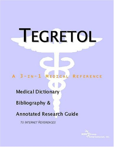 tegretol-a-medical-dictionary-bibliography-and-annotated-research-guide-to-internet-references