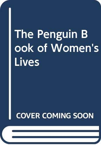 Very Good - The Penguin Book of Women's Lives -  - 0670854301