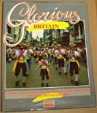 Glorious Britain; a Guide to the Festivals,…
