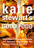 Stewart, Katie: Katie Stewart's Good Food