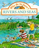 Llewellyn, Claire: Why Do We Have Rivers and Seas?