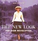 Nigel Cawthorne: The New Look: Dior Revolution