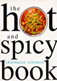 Solomon, Charmaine: The Hot and Spicy Book