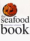 Solomon, Charmaine: The Seafood Book