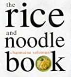 Solomon, Charmaine: The Rice and Noodle Book