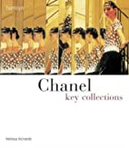 Chanel: Key Collections by Melissa Richards