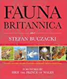 Stefan Buczacki: Fauna Britannica: Natural History - Myths & Legend - Folklore - Tales & Traditions