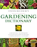 Buczacki, Stefan: Stefan Buczacki's Gardening Dictionary: Gardening Techniques * Guide To Cultivation and Planting * Comprehensive Glossary