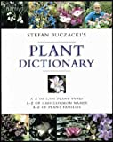 Buczacki, Stefan: Stefan Buczacki's Plant Dictionary: A-Z of 6,000 Plant Types *  A-Z of 1,000 Common Names *  A-Z of Plant Families