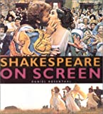 Rosenthal, Daniel: Shakespeare on Screen