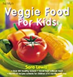 Lewis, Sara: Veggie Food for Kids