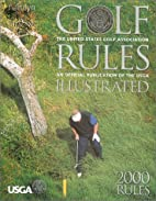 Golf Rules Illustrated 2000 Rules: The…