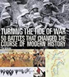 Turning the Tide of War: 50 Battles That…