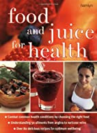 Food and Juice for Health by Abi Rowsell