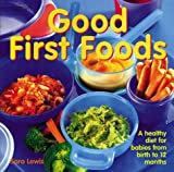 Lewis, Sara: Good First Foods