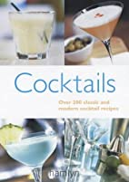 Cocktails: Over 200 Classic and Modern…